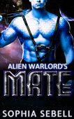 Alien Warlord's Mate Sophia Sebell