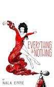 Everything and Nothing Nala Emme