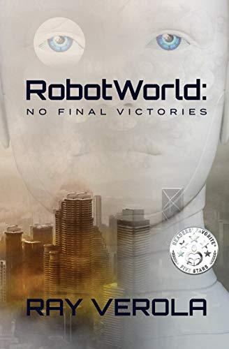 RobotWorld: No Final Victories