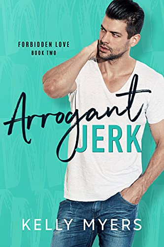 Arrogant Jerk (Forbidden Love Book 2)
