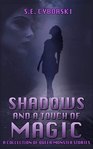 Shadows and a Touch Of Magic