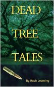Dead Tree Tales Rush Leaming