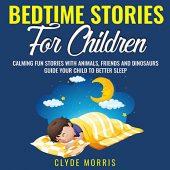 Bedtime Stories for Children Clyde Morris