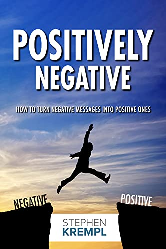 Positively Negative: How to turn Negative Messages into Positive Ones