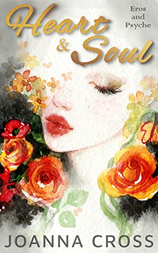 Heart and Soul: An Eros and Psyche Story