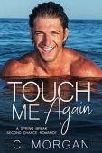 Touch Me Again C. Morgan