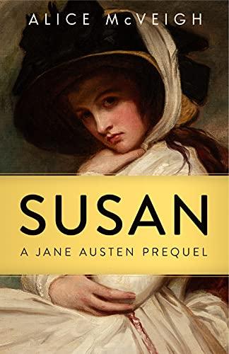 Susan, A Jane Austen Prequel