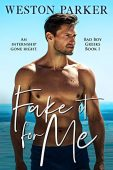 Fake It For Me Weston Parker