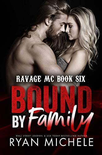 Bound by Family (Bound #1): A Motorcycle Club Romance (Ravage MC #6) (Ravage MC Bound Series)