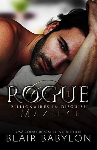 Rogue: A Romantic Suspense Novel (Billionaires in Disguise: Maxence Book 3)