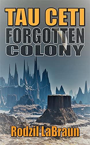 Forgotten Colony: Tau Ceti