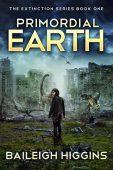 Primordial Earth (Book 1) Baileigh Higgins