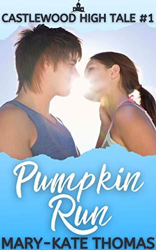 Pumpkin Run (Castlewood High Tales Series Book 1)