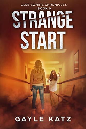 Strange Start: A Post Apocalyptic Horror Prequel