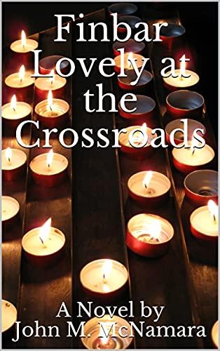 Finbar Lovely at the Crossroads