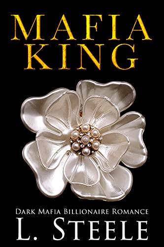 Mafia King: Dark Billionaire Mafia Romance (Arranged Marriage Book 1)