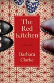 Red Kitchen A Memoir Barbara Clarke