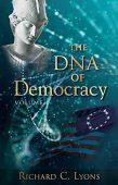 DNA of Democracy Richard Lyons