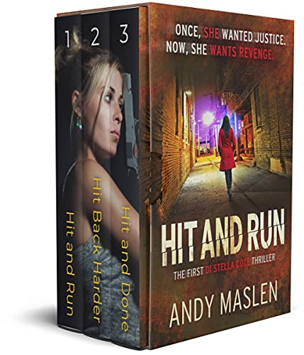 The First Stella Cole Boxset: The Revenge Trilogy: Hit and Run, Hit Back Harder, Hit and Done (The DI Stella Cole Boxset Book 1)