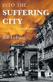 Into the Suffering City Bill LeFurgy