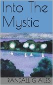 Into Mystic Randall Ailes