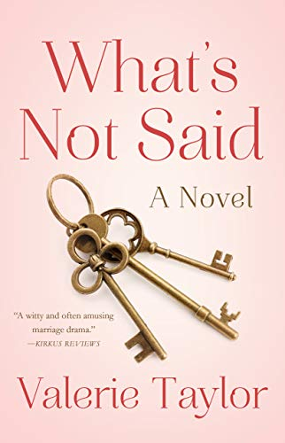 What's Not Said: A Novel