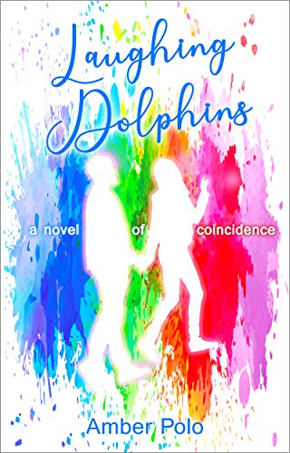 Laughing Dolphins: a novel of coincidence