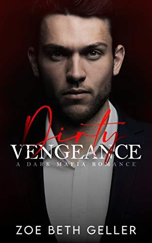 Dirty Vengeance: A Dark Mafia Romance (Micheli Mafia) Book 2