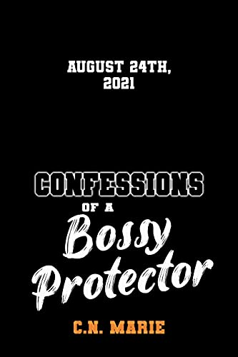 Confessions of a Bossy Protector