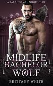 Midlife Bachelor Wolf Brittany White