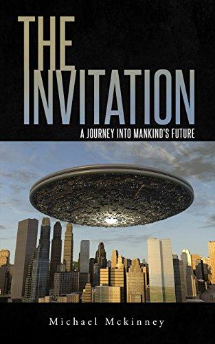 Michael Mckinney,The Invitation A Journey into Mankind's Future