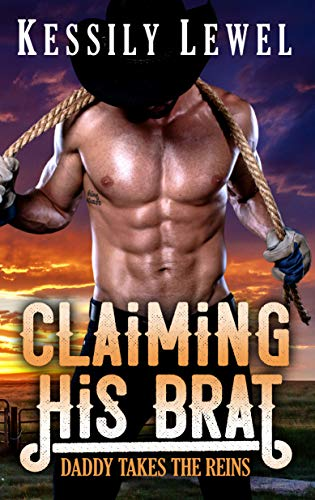 Claiming His Brat: Daddy Takes the Reins