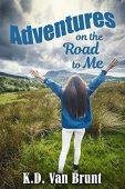 Adventures on the Road K.D. Van Brunt