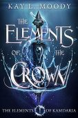 Elements of the Crown Kay L. Moody