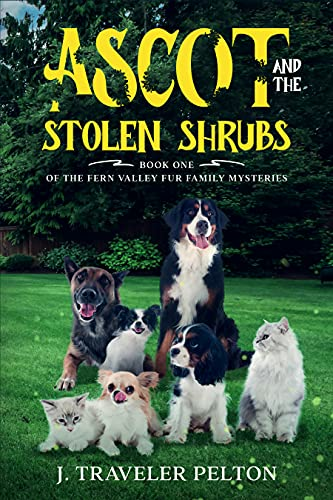 Ascot and the Stolen Shrubs: Book One of the Fern Valley Fur Family Mysteries