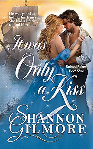 It Was Only a Kiss (Ruined Rakes Book One)