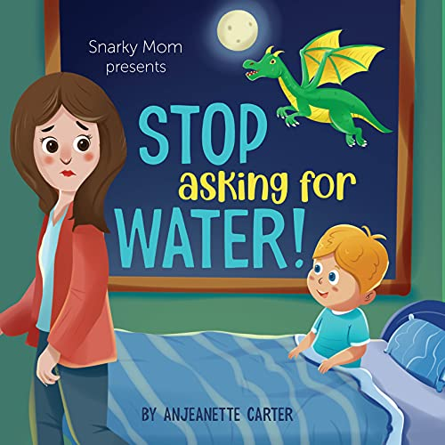 Stop Asking For Water