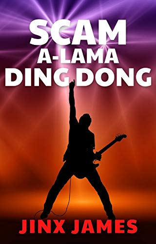 SCAM A-LAMA DING DONG: A FUNNY, NOIR ROCK STAR RIP OFF