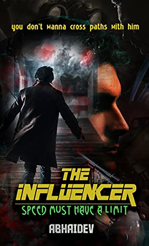 The Influencer: Speed Must Have a Limit