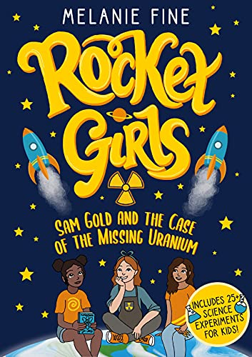 Rocket Girls: Sam Gold and the Case of the Missing Uranium