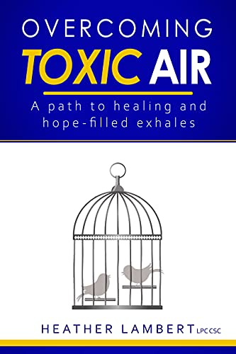 Overcoming Toxic Air: A Path to Healing and Hope-Filled Exhales
