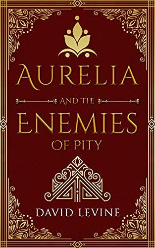 Aurelia And The Enemies Of Pity