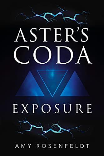 Aster's Coda: Exposure