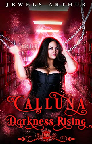 Calluna: Darkness Rising: A Plus-Sized Paranormal Romantic Comedy (Spell Library Book 23)