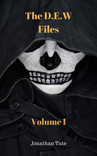 The D.E.W Files Volume 1