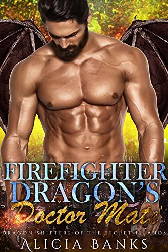 Firefighter Dragon's Doctor Mate