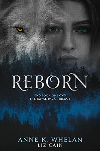 Reborn: The Royal Pack Trilogy