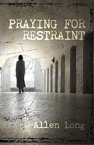 Praying for Restraint