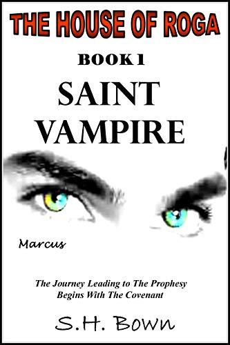 The House of Roga: Book 1-Saint Vampire