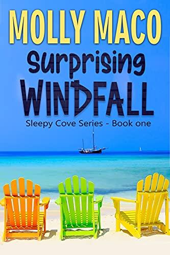 Surprising Windfall: Feel Good Beach Read - A Surprising Beach Romance ( Sleepy Cove Book 1 )